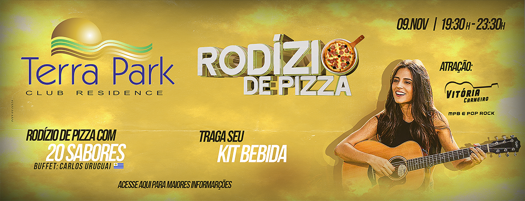 RODÍZIO DE PIZZA DO TERRA PARK CLUB RESIDENCE