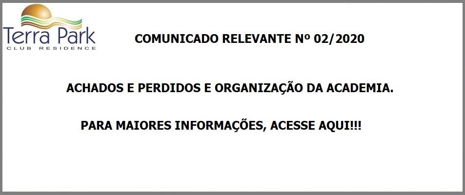 COMUNICADO RELEVANTE Nº 02/2020 - ACHADOS E PERDIDOS E ORGANIZAÇÃO DA ACADEMIA.