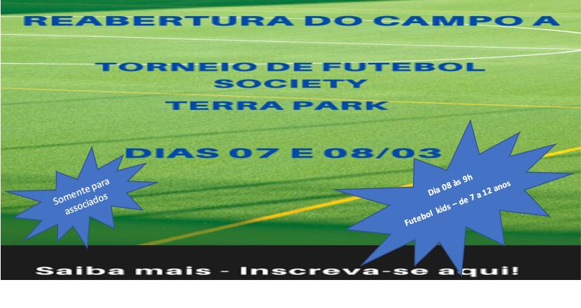 Torneio de Futebol Society Terra Park - dias 07 e 08/03 - Reabertura do campo A