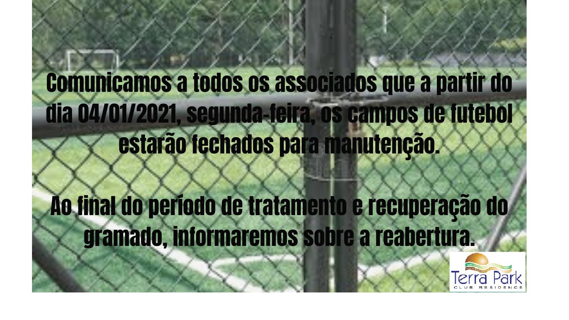 Campos de futebol fechados para manutenção.